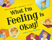 What I'm Feeling Is Okay!: A Book about Emotions Cover Image