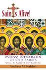 Saints Alive! New Stories of Old Saints Cover Image