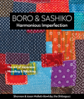 Boro & Sashiko, Harmonious Imperfection: The Art of Japanese Mending & Stitching Cover Image