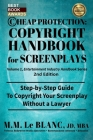 CHEAP PROTECTION COPYRIGHT HANDBOOK FOR SCREENPLAYS, 2nd Edition: Step-by-Step Guide to Copyright Your Screenplay Without a Lawyer Cover Image