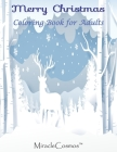 Merry Christmas Coloring Book For Adults: A Festive Coloring Book Featuring Beautiful & Intricate Winter Landscapes, Santa Claus, Reindeer, Christmas Cover Image