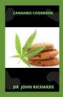 Cannabis Cookbook: Quick And Simple Medical Marijuana Edible Recipes Cover Image