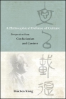 A Philosophical Defense of Culture: Perspectives from Confucianism and Cassirer Cover Image