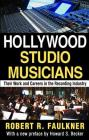 Hollywood Studio Musicians: Their Work and Careers in the Recording Industry Cover Image