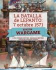 La Batalla de Lepanto 1571: Edición Wargame Cover Image
