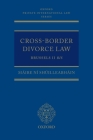 Cross-Border Divorce Law: Brussels II Bis (Oxford Private International Law) Cover Image