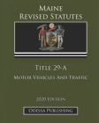 Maine Revised Statutes 2020 Edition Title 29-A Motor Vehicles And Traffic Cover Image