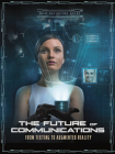 The Future of Communications: From Texting to Augmented Reality (What the Future Holds) Cover Image