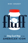 Fluff: The Sticky Sweet Story of an American Icon Cover Image