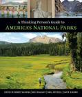 A Thinking Person's Guide to America's National Parks Cover Image