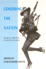 Gendering the Nation: Studies in Modern Scottish Literature Cover Image