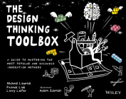 The Design Thinking Toolbox: A Guide to Mastering the Most Popular and Valuable Innovation Methods Cover Image