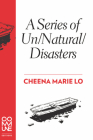 A Series of Un/Natural/Disasters Cover Image