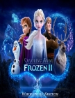 Frozen II Coloring Book: High Quality Coloring Book for Kids and Any Fan of Frozen 2 Cover Image