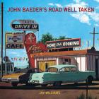 John Baeder's Road Well Taken Cover Image
