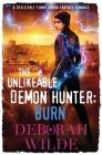 The Unlikeable Demon Hunter: Burn: A Devilishly Funny Urban Fantasy Romance (Nava Katz #6) Cover Image