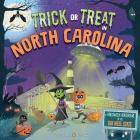 Trick or Treat in North Carolina: A Halloween Adventure in the Tar Heel State Cover Image