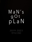 2019-2023 Monthly Planner Five Year Planner: Man's Got Plan: 2019-2023 Five Year Planner Monthly Schedule Organizer- 2019-2023 Planner 60 Months Calen Cover Image