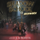 Shadow School: Archimancy Cover Image