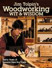 Jim Tolpin's Woodworking Wit & Wisdom: Thirty Years of Lessons from the Trade Cover Image