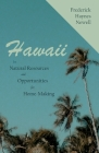 Hawaii - Its Natural Resources and Opportunities for Home-Making Cover Image