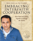Embracing Interfaith Cooperation Participant's Workbook: Eboo Patel on Coming Together to Change the World Cover Image