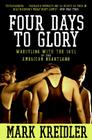 Four Days to Glory: Wrestling with the Soul of the American Heartland Cover Image