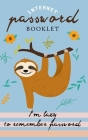 I'm lazy to remember Password: Internet Address & Password Booklet with Alphabetic Tabs (Cute Sloth Log book) Cover Image