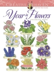 Creative Haven a Year in Flowers Coloring Book (Creative Haven Coloring Books) Cover Image