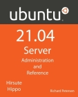 Ubuntu 21.04 Server: Administration and Reference Cover Image