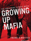 The President Street Boys: Growing Up Mafia Cover Image
