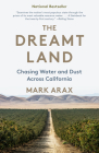 The Dreamt Land: Chasing Water and Dust Across California Cover Image