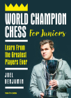 World Champion Chess for Juniors: Learn from the Greatest Players Ever Cover Image