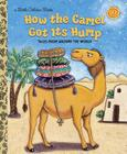 How the Camel Got Its Hump (Little Golden Book) Cover Image