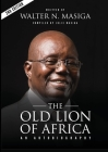 The Old Lion of Africa: An Autobiography of Walter N. Masiga Cover Image