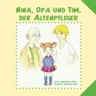 Nina, Opa und Tim, der Altenpfleger Cover Image