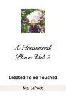 A Treasured Place Vol.2 Created To Be Touched Cover Image