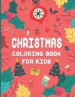 CHRISTMAS Coloring Book For Kids: A Christmas Coloring Books with Fun Easy and Relaxing Pages Gifts for Boys Girls Kids, Children and Preschoolers To Cover Image