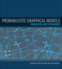 Probabilistic Graphical Models: Principles and Techniques (Adaptive Computation and Machine Learning) Cover Image