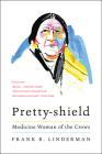 Pretty-shield: Medicine Woman of the Crows Cover Image