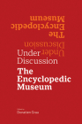 Under Discussion: The Encyclopedic Museum Cover Image