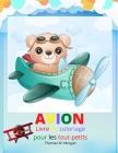 Avion Livre de coloriage pour les tout-petits: Un livre d'activités et de coloriage sur les avions pour les enfants de 2 à 5 ans. - De belles pages de Cover Image