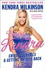 Being Kendra: Cribs, Cocktails & Getting My Sexy Back Cover Image