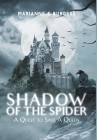 Shadow of the Spider: A Quest to Save A Queen Cover Image
