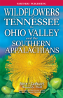 Wildflowers of Tennessee: The Ohio Valley and the Southern Appalachians Cover Image