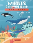 Whales Coloring Book For Kids: A Cute Kids Coloring Book For Whales Lovers ( Dover Nature Coloring Book ). Cover Image