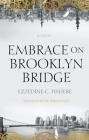Embrace on Brooklyn Bridge (Hoopoe Fiction) Cover Image