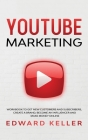 YouTube Marketing: Workbook to get customers and subscribers, create a brand, become an Influencer and make money online Cover Image