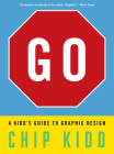 Go: A Kidd's Guide to Graphic Design Cover Image