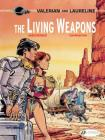 The Living Weapons (Valerian & Laureline #14) Cover Image